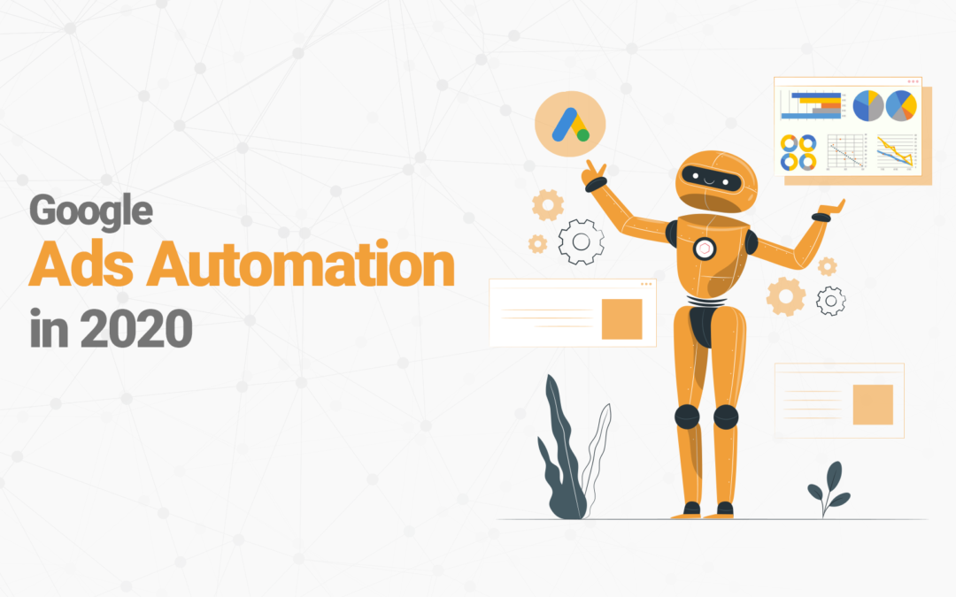 6 Things to know about Google Ads Automation in 2020